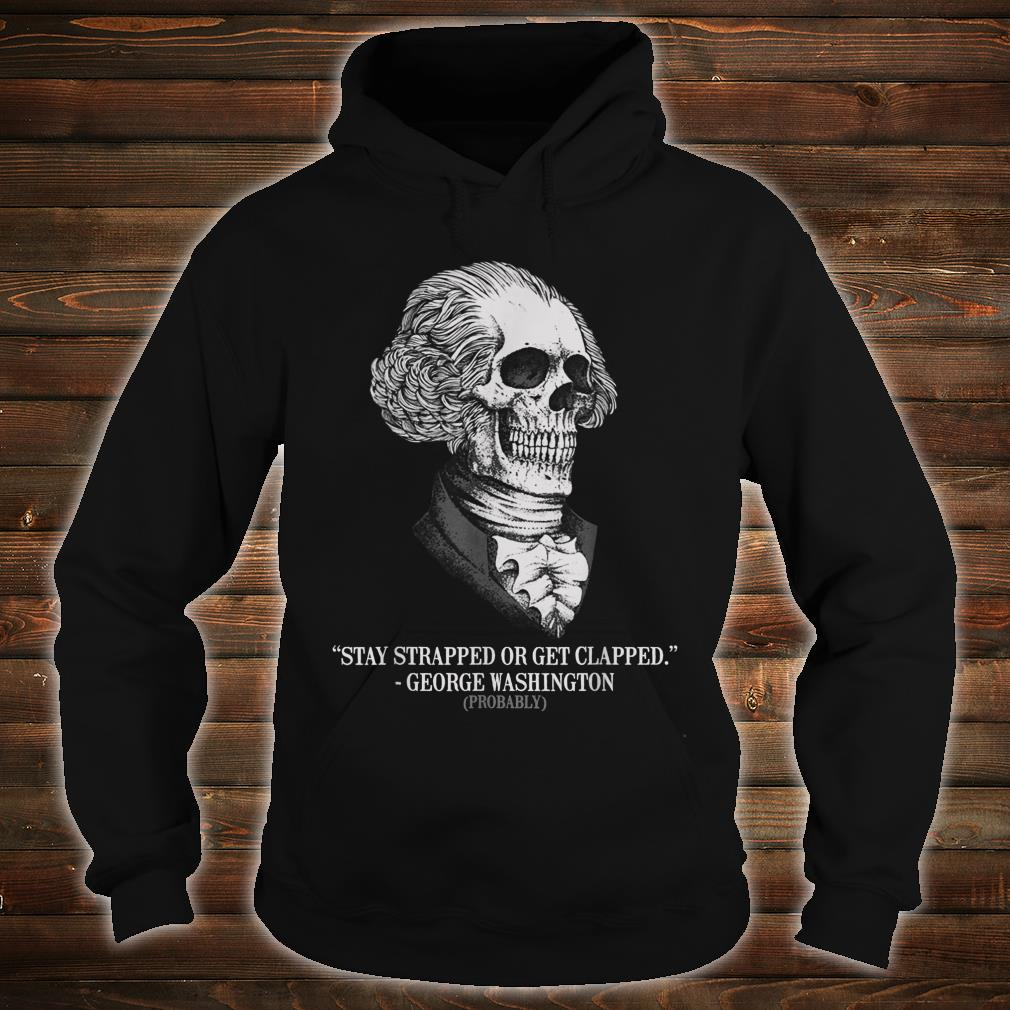 Stay Strapped Or Get Clapped George Washington Unisex T Shirt Hoodie Sweater S 5xl Logic99store Com Shirts Shop Funny T Shirts Make Your Own Custom T Shirts Guns & ammostay strapped or get clapped (i.redd.it). stay strapped or get clapped george washington unisex t shirt hoodie sweater s 5xl